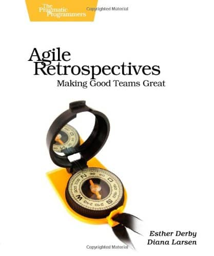 The Agile Retrospectives, making good teams great book cover