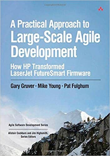 "The cover of ""A Practical Approach to Large-Scale Agile Development. How HP Transformed LaserJet FutureSmart Firmware"""