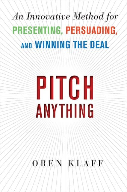 Cover of the book Pitch Anything. Pitching a large scale refactoring as a business opportunity is a great way to get it prioritized