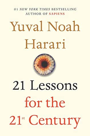 Cover of the book 21 Lessons for the 21st Century. The book argues that we will resort to AIs to take uncertain decisions better than we can.