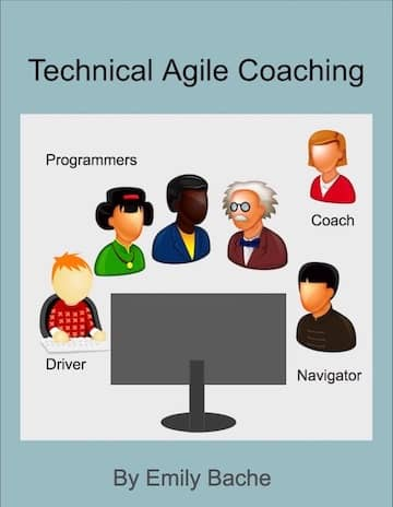 [Technical Agile Coaching](https://leanpub.com/techagilecoach)
