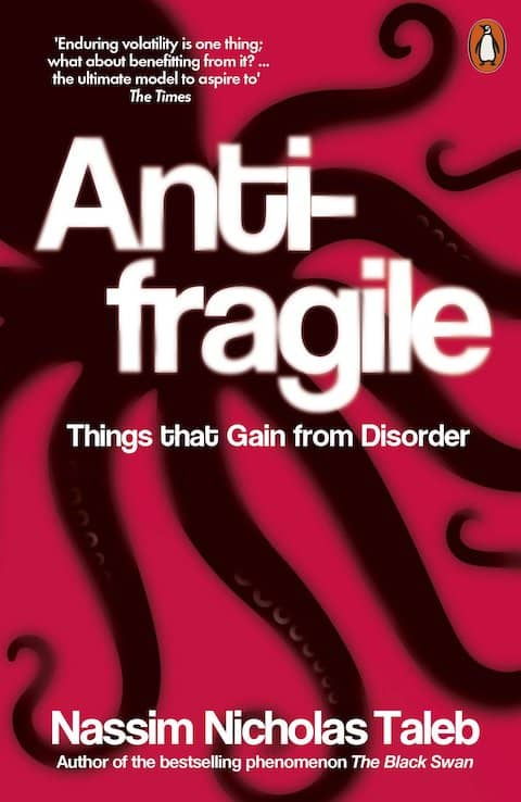 "Cover of Nassim Nicholas Taleb's book ""AntiFragile, Things That Gain From Disorder"". Using remote work commute to setup a compound learning habit is an antifragile move!"