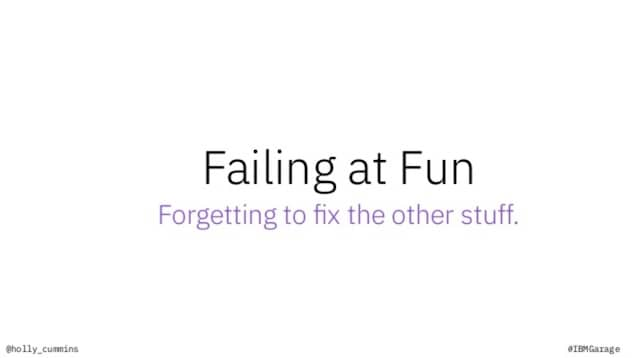 """A slide from Holly Cummins' talk 'The importance of fun in the workplace'. The slide reads: """"Failing at Fun, Forgetting to fix the other stuff"""". Likewise, trying to add fun and humane collaboration activities of top of exhausting remote pair programming will not work. Regular breaks are mandatory!"""